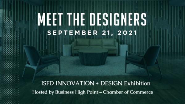 Meet the Designers: ISFD 2021 INNOVATION + DESIGN Exhibition